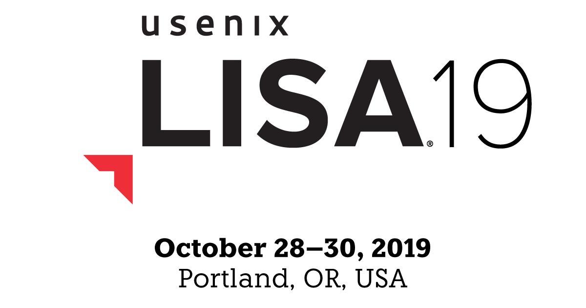 LISA19 Conference Program   USENIX
