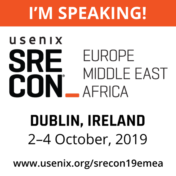 I'm Speaking at SREcon19 Europe/Middle East/Africa button