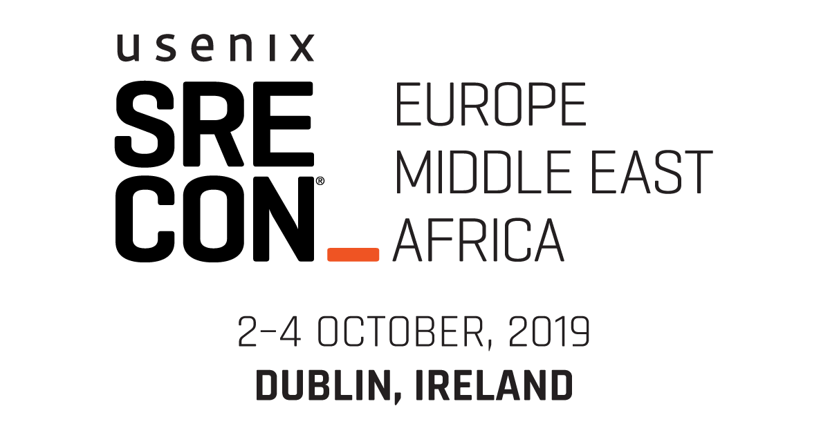 SREcon19 Europe/Middle East/Africa | USENIX