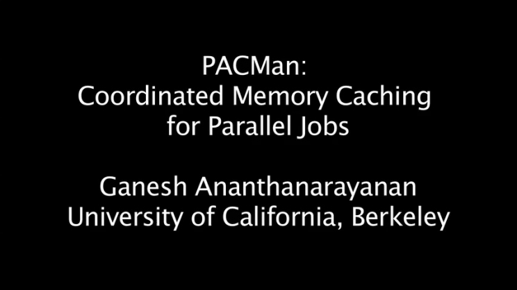 PACMan: Coordinated Memory Caching for Parallel Jobs | USENIX